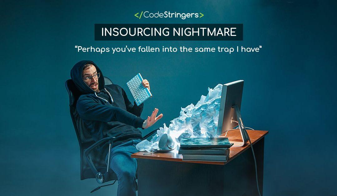 Insourcing Nightmares