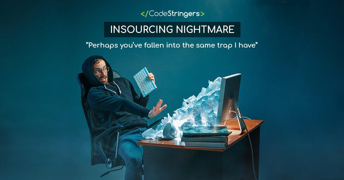 insourcing nightmare