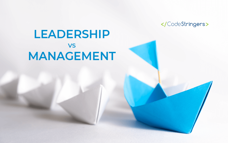 Leadership vs. management: What's the difference?